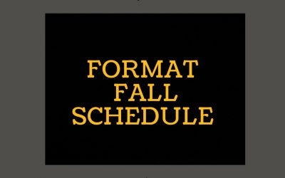 FORMAT Fall Schedule